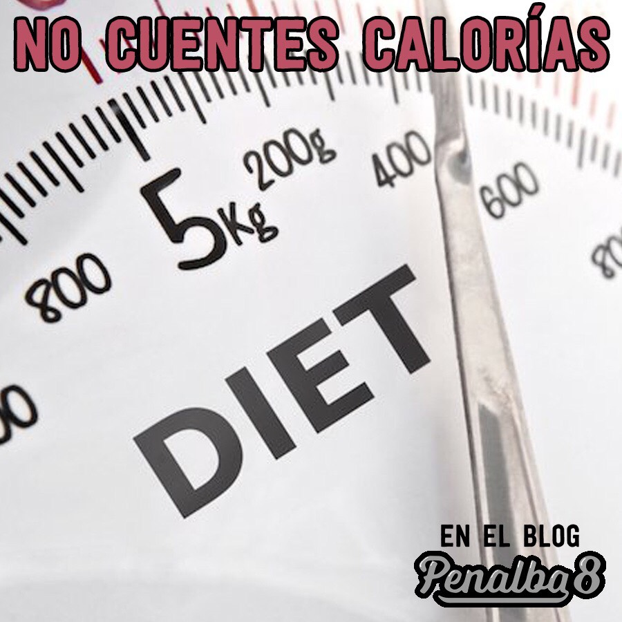dieta no cuentes calorias