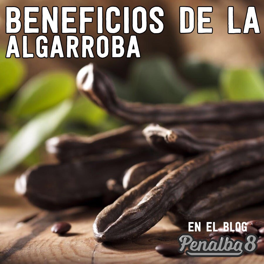 beneficios de la algarroba